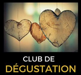 CLUB DEGUSTATION : Le rendez-vous de février consacré aux amoureux !